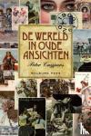 Cuijpers, Peter - De wereld in oude ansichten
