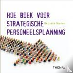 Moonen, Hanneke - Hoe boek voor strategische personeelsplanning