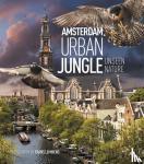 Lemmens, Frans, Daalder, Remco, Timmermans, Geert - Amsterdam Urban Jungle - Unseen Nature