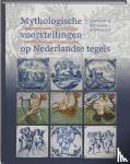 Pluis, Jan, Stupperich, Reinhard, Primavera Pers - Mythologische voorstellingen op Nederlandse tegels