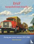 Stoovelaar, Hans - DAF Monografieen DAF Torpedofront-trucks