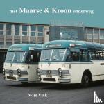 - met Maarse en Kroon onderweg