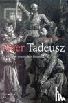 Mickiewicz, A. - Heer Tadeusz, of De laatste strooptocht in Litouwen