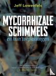 Lowenfels, Jeff - Mycorrhizae