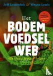 Lowenfels, Jeff, Lewis, Wayne - Het bodemvoedselweb