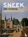 Schroor, Meindert - Sneek, van veenterp tot waterpoortstad