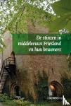 Noomen, P.N. - Middeleeuwse studies en bronnen De stinzen in middeleeuws Friesland en hun bewoners