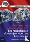 Small, Stephen, Hira, Sandew - decolonizing the mind 20 vragen en antwoorden over het Nederlandse slavernijverleden en haar erfenis