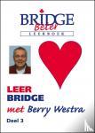 Westra, Berry - Leer bridge met Berry Westra dl.3 (hartenboekje)