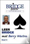 Westra, B. - LEER BRIDGE MET BERRY WESTRA 4