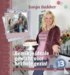 Bakker, Sonja - BEREIK JE IDEALE GEWICHT VOOR HET HELE