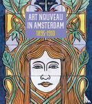 Put, Max - Art Nouveau in Amsterdam 1895-1910