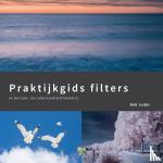Luijks, Bob - Praktijkgids Filters in natuur- en landschapsfotografie