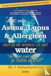 Batmanghelidj, F. - ABC van Astma, Lupus en Allergieën