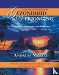 Moritz, Andreas - Tijdloze geheimen van gezondheid en verjonging