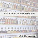 Coumou, Ad - 150 Likeurrecepten