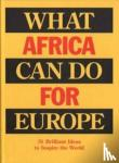 Lier, Bas van, Nolan, Billy - What Africa can do for Europe