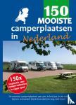 Knobbe, Nicolette, Broekhuis, Nynke - 150 mooiste camperplaatsen in Nederland