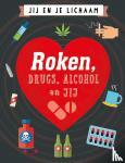Claybourne, Anna - Roken, drugs, alcohol en jij
