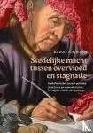Bosch, Rudolf A.A. - Stedelijke macht tussen overvloed en stagnatie