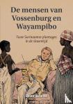 Koene, Bert - De mensen van Vossenburg en Wayampibo