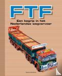 Beekman, Raymond - FTF - een begrip in het Nederlandse wegvervoer