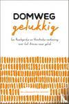 Dekker, Willem Maarten - Domweg gelukkig