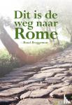 Bruggeman, Ruud - Dit is de weg naar Rome