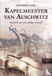 Laks, André - Kapelmeester van Auschwitz