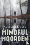 Dusse, Karsten - Mindful Moorden