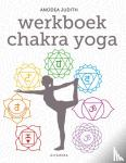 Judith, Anodea - Werkboek chakra yoga
