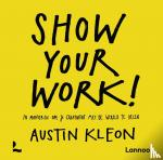 Kleon, Austin - Show your work!