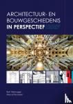 Verbrugge, Bart, Teunissen, Marcel - Architectuur- en bouwgeschiedenis in perspectief