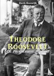 Boswijk, Derk - Theodore Roosevelt