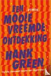 Green, Hank - Een mooie vreemde ontdekking