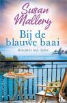 Mallery, Susan - Bij de blauwe baai