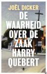 Dicker, Joël - De waarheid over de zaak Harry Quebert