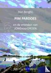 Berghs, Han - PIM PARDOES en de vrienden van JONGvoorGROEN