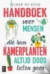 Boer, Jelmer de - Handboek voor mensen die hun kamerplanten altijd dood laten gaan