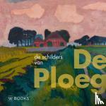 Spek,  van der - De schilders van De Ploeg