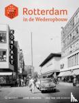 Jongstra, Anne, Schroor, Arie van der - Rotterdam in de wederopbouw