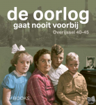 Horst, Ewout van der, Linde, Martin van der, Krijnsen, Marco - De oorlog gaat nooit voorbij