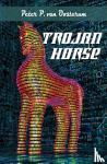 Oosterum, Peter P. van - Trojan Horse - POD editie