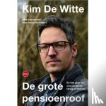 Witte, Kim De - De grote pensioenroof