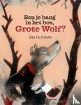 Kinder, Jan De - Ben je bang in het bos, Grote Wolf?