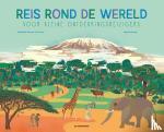 Dumont-Le Cornec, Elisabeth, Demois, Agathe - Reis rond de wereld voor kleine ontdekkingsreizigers