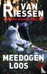 Riessen, Joop van - Meedogenloos