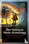 Elsaesser, Thomas - Film Culture in Transition Film History as Media Archaeology