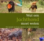 Vos, Paul de - Wat een jachthond moet weten