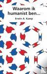 Kamp, Erwin A. - Waarom ik humanist ben...